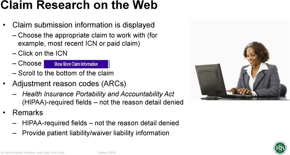 codes (ARCs) Health Insurance Portability and Accountability Act (HIPAA)-required fields not the reason detail