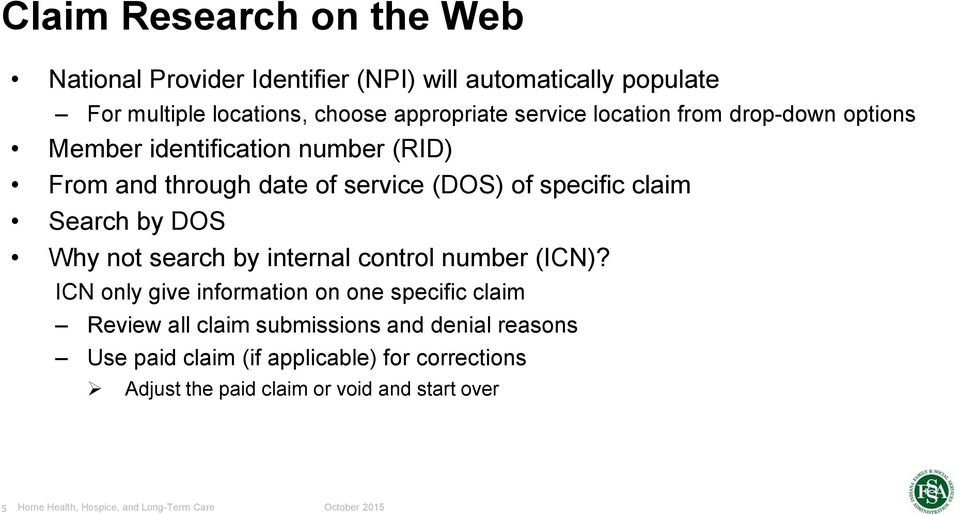 specific claim Search by DOS Why not search by internal control number (ICN)?