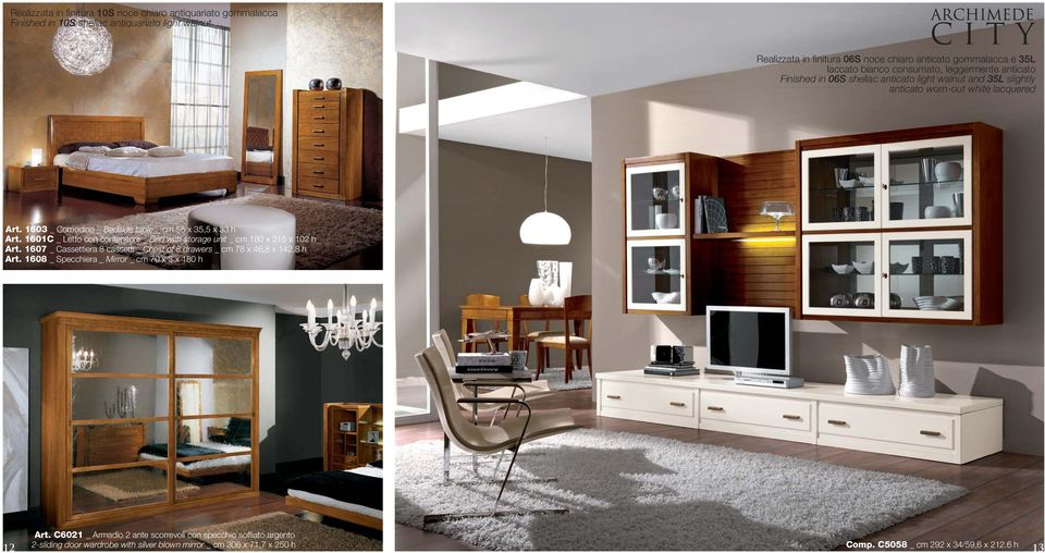 1601C _ Letto con contenitore _ Bed with storage unit _ cm 180 x 215 x 102 h Art. 1607 _ Cassettiera 8 cassetti _ Chest of 8 drawers _ cm 78 x 46,8 x 142,8 h Art.