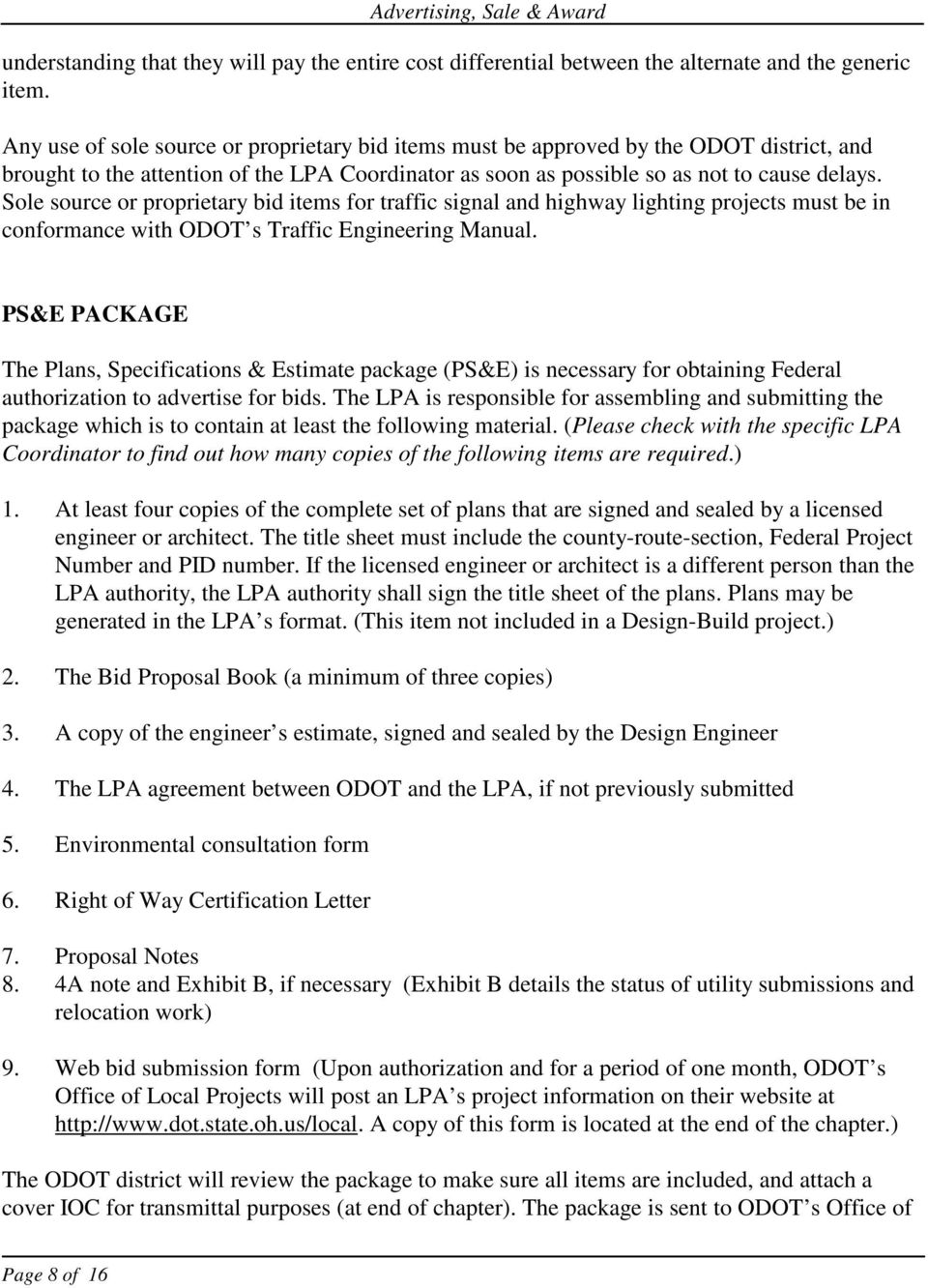 Sole source or proprietary bid items for traffic signal and highway lighting projects must be in conformance with ODOT s Traffic Engineering Manual.