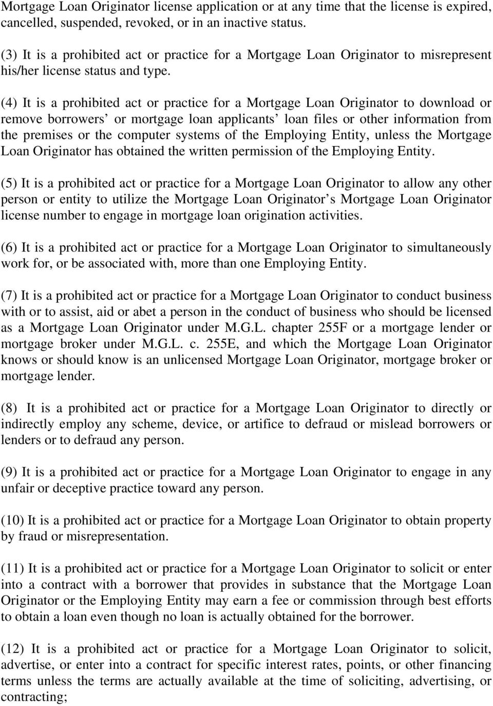 (4) It is a prohibited act or practice for a Mortgage Loan Originator to download or remove borrowers or mortgage loan applicants loan files or other information from the premises or the computer