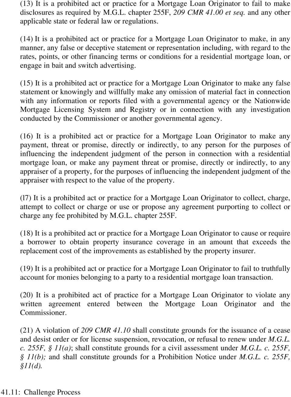 (14) It is a prohibited act or practice for a Mortgage Loan Originator to make, in any manner, any false or deceptive statement or representation including, with regard to the rates, points, or other