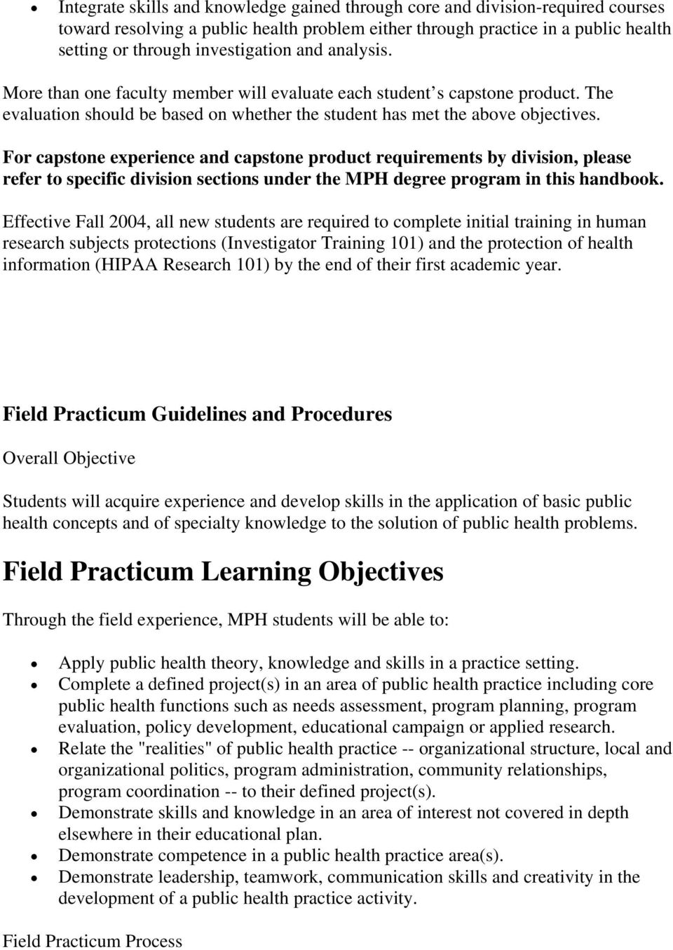 For capstone experience and capstone product requirements by division, please refer to specific division sections under the MPH degree program in this handbook.