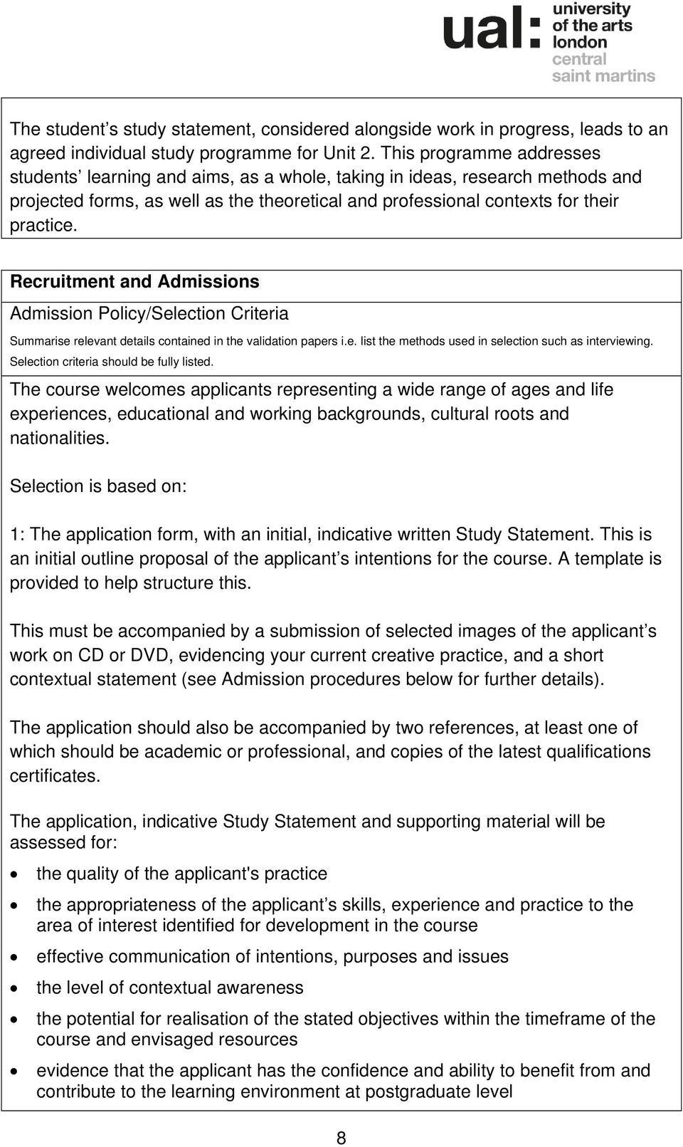 Recruitment and Admissions Admission Policy/Selection Criteria Summarise relevant details contained in the validation papers i.e. list the methods used in selection such as interviewing.