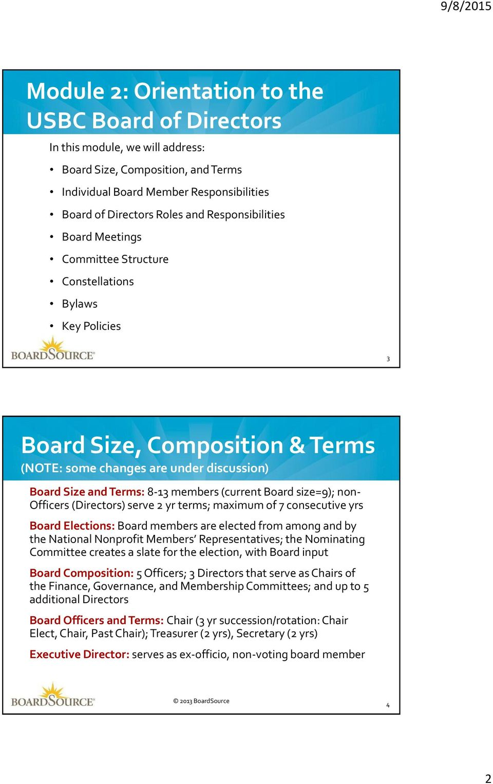 (current Board size=9); non- Officers (Directors) serve 2 yr terms; maximum of 7 consecutive yrs Board Elections: Board members are elected from among and by the National Nonprofit Members