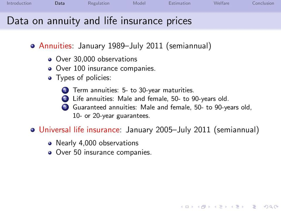 2 Life annuities: Male and female, 50- to 90-years old.