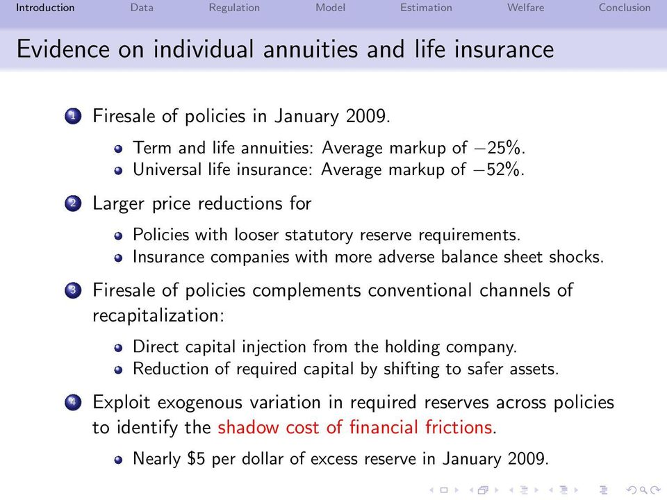 Insurance companies with more adverse balance sheet shocks.