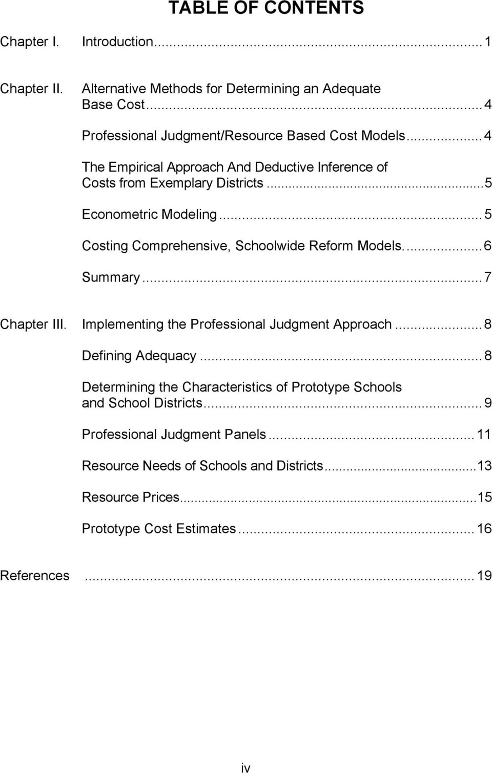 ..5 Costing Comprehensive, Schoolwide Reform Models...6 Summary...7 Chapter III. Implementing the Professional Judgment Approach...8 Defining Adequacy.