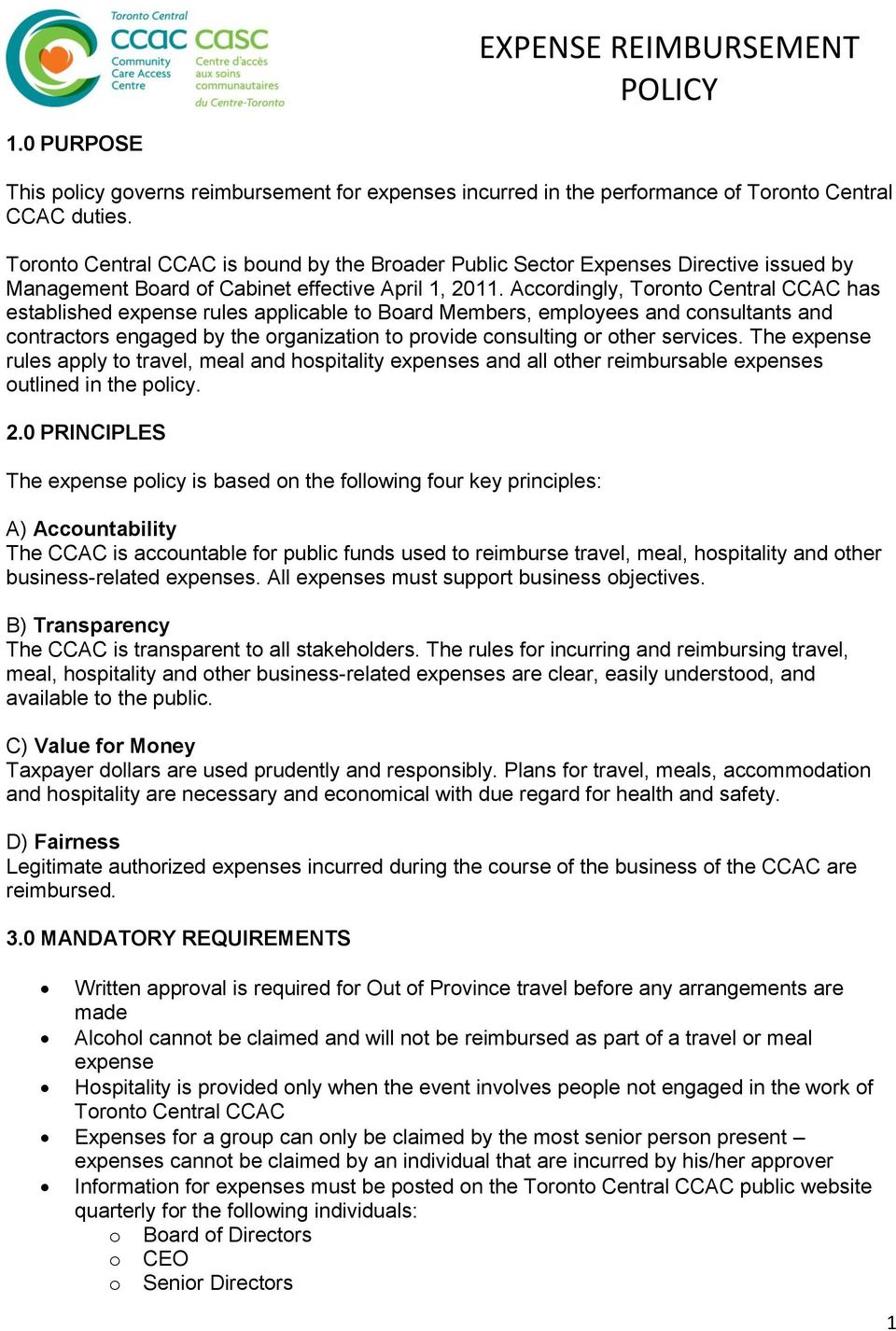 Accordingly, Toronto Central CCAC has established expense rules applicable to Board Members, employees and consultants and contractors engaged by the organization to provide consulting or other