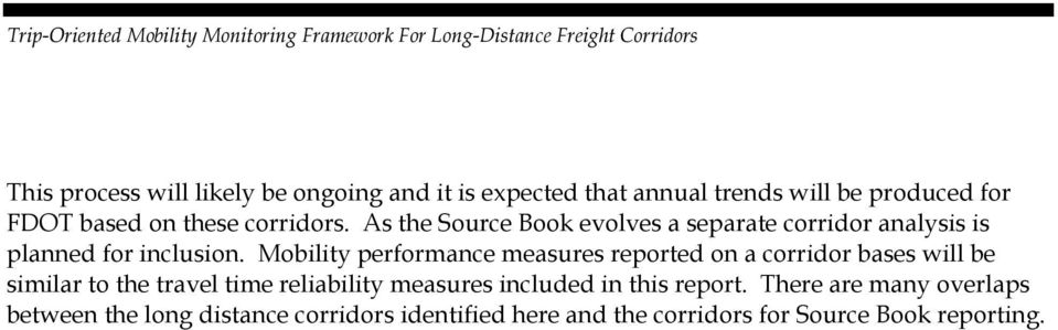 As the Source Book evolves a separate corridor analysis is planned for inclusion.