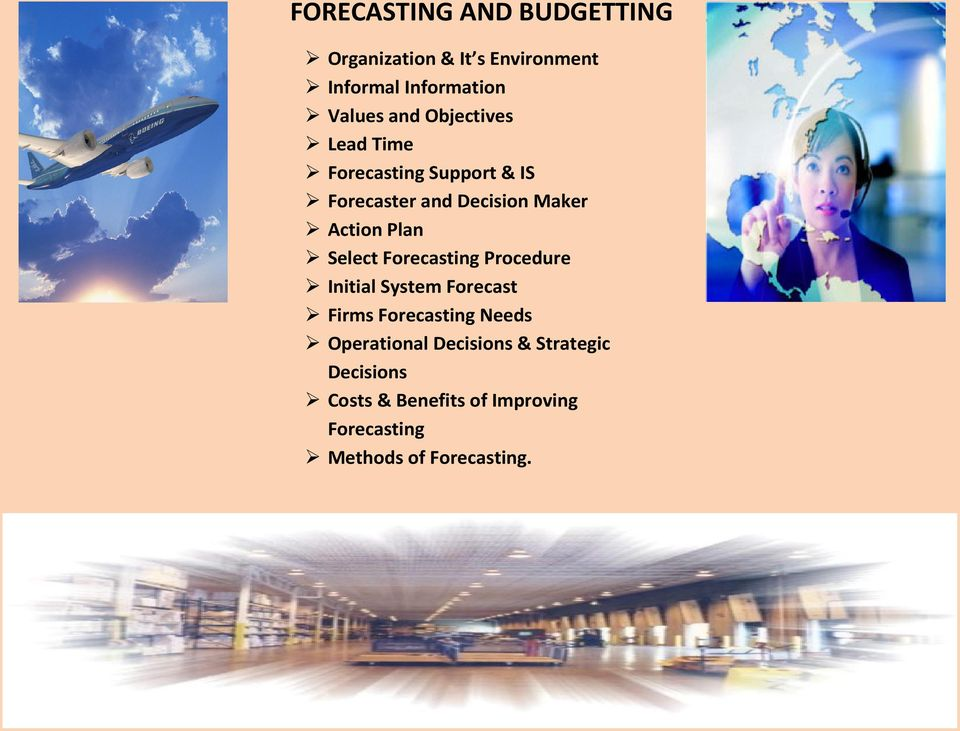 Select Forecasting Procedure Initial System Forecast Firms Forecasting Needs Operational