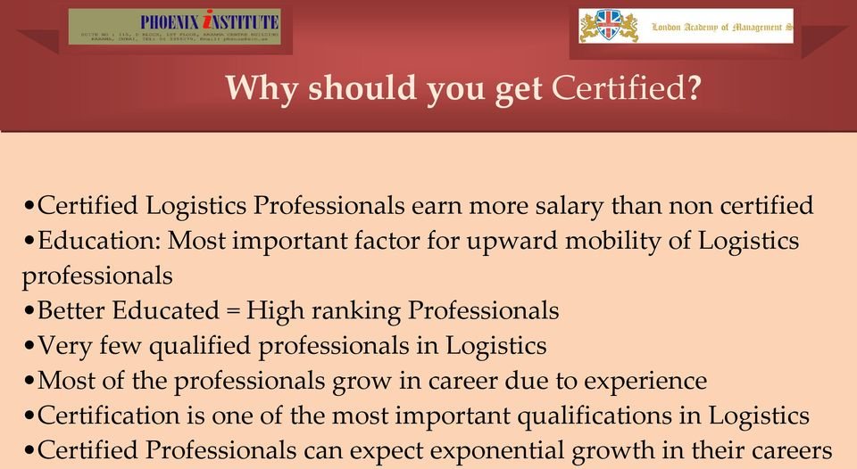 mobility of Logistics professionals Better Educated = High ranking Professionals Very few qualified professionals in