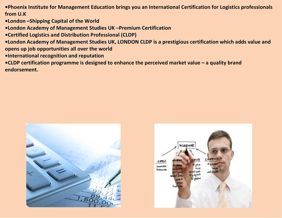 Professional (CLDP) London Academy of Management Studies UK, LONDON CLDP is a prestigious certification which adds value and opens up job