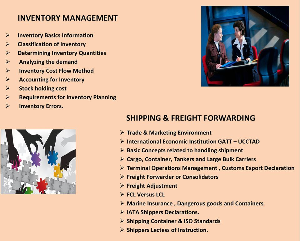 SHIPPING & FREIGHT FORWARDING Trade & Marketing Environment International Economic Institution GATT UCCTAD Basic Concepts related to handling shipment Cargo, Container, Tankers and