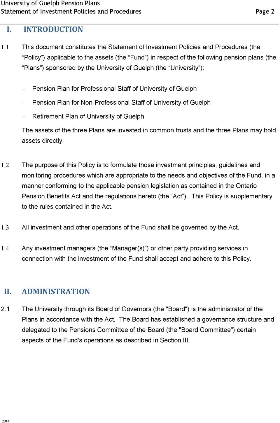 the University of Guelph (the University ): Pension Plan for Professional Staff of University of Guelph Pension Plan for Non-Professional Staff of University of Guelph Retirement Plan of University