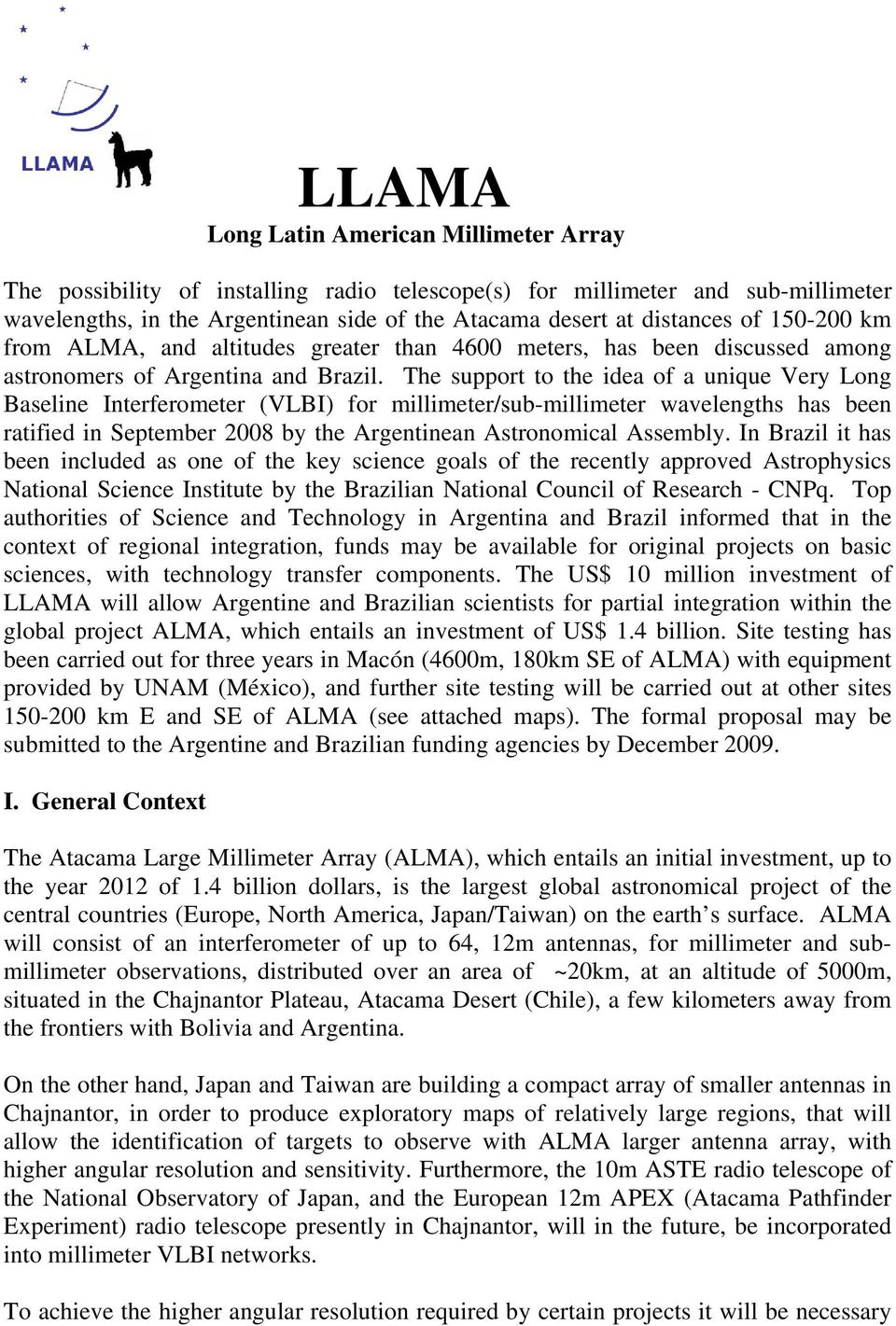 The support to the idea of a unique Very Long Baseline Interferometer (VLBI) for millimeter/sub-millimeter wavelengths has been ratified in September 2008 by the Argentinean Astronomical Assembly.