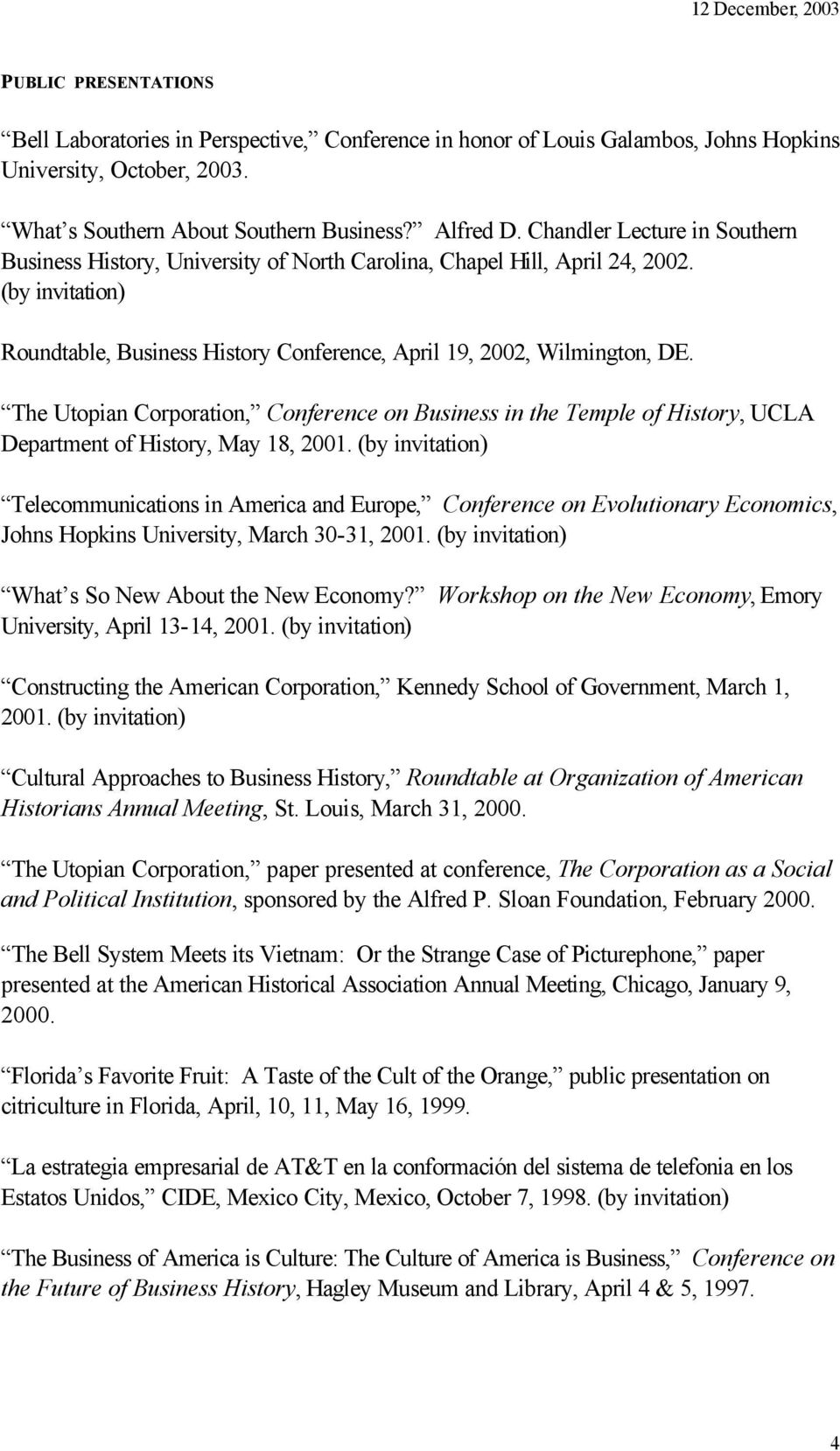 The Utopian Corporation, Conference on Business in the Temple of History, UCLA Department of History, May 18, 2001.