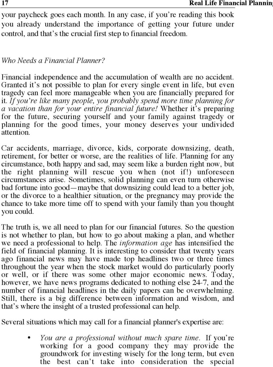 Who Needs a Financial Planner? Financial independence and the accumulation of wealth are no accident.