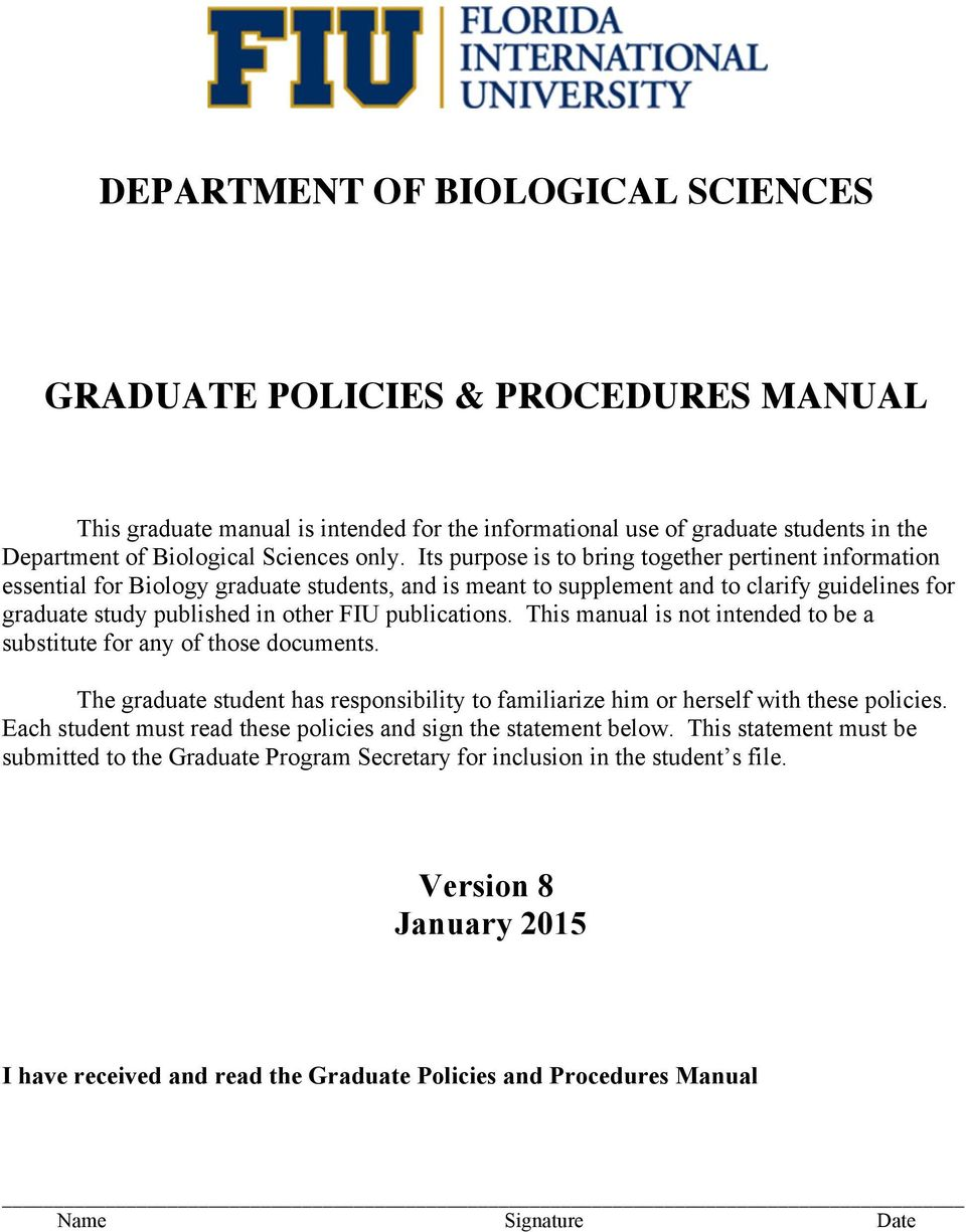 publications. This manual is not intended to be a substitute for any of those documents. The graduate student has responsibility to familiarize him or herself with these policies.
