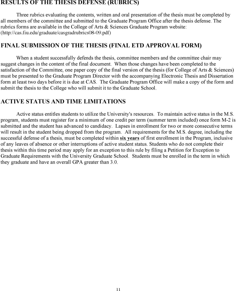 pdf) FINAL SUBMISSION OF THE THESIS (FINAL ETD APPROVAL FORM) When a student successfully defends the thesis, committee members and the committee chair may suggest changes in the content of the final