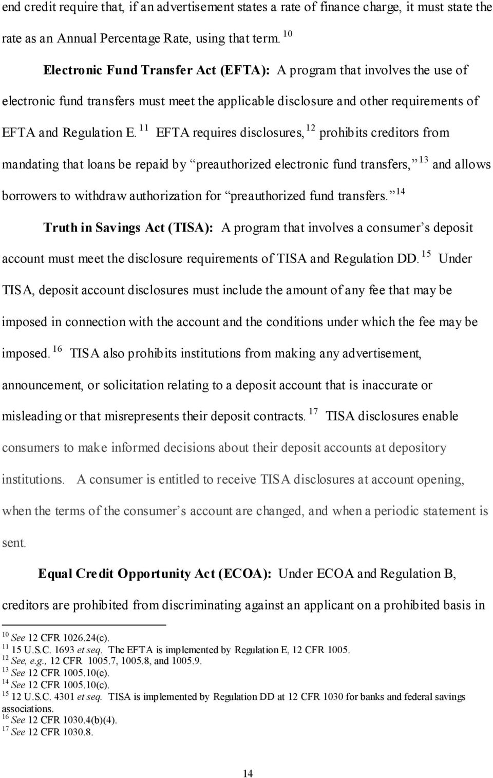 11 EFTA requires disclosures, 12 prohibits creditors from mandating that loans be repaid by preauthorized electronic fund transfers, 13 and allows borrowers to withdraw authorization for