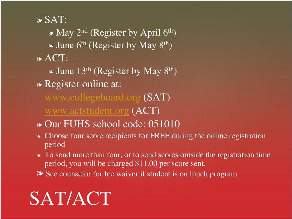 org (ACT) Our FUHS school code: 051010 Choose four score recipients for FREE during the online registration period To