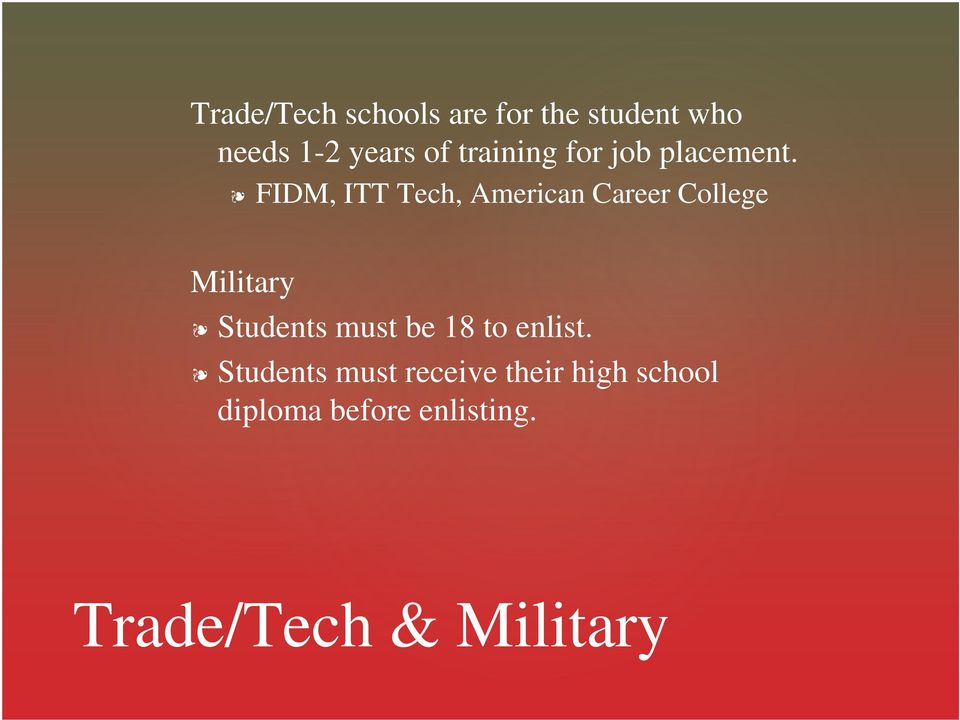 FIDM, ITT Tech, American Career College Military Students must