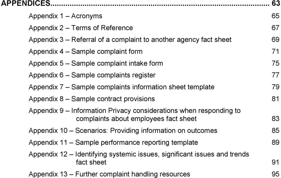 Sample complaint intake form 75 Appendix 6 Sample complaints register 77 Appendix 7 Sample complaints information sheet template 79 Appendix 8 Sample contract provisions 81