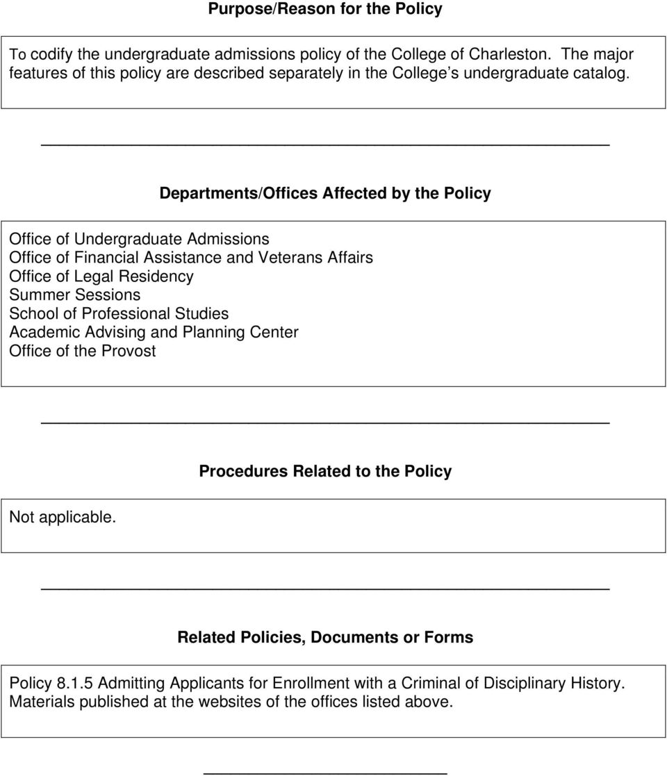 Departments/Offices Affected by the Policy Office of Undergraduate Admissions Office of Financial Assistance and Veterans Affairs Office of Legal Residency Summer Sessions
