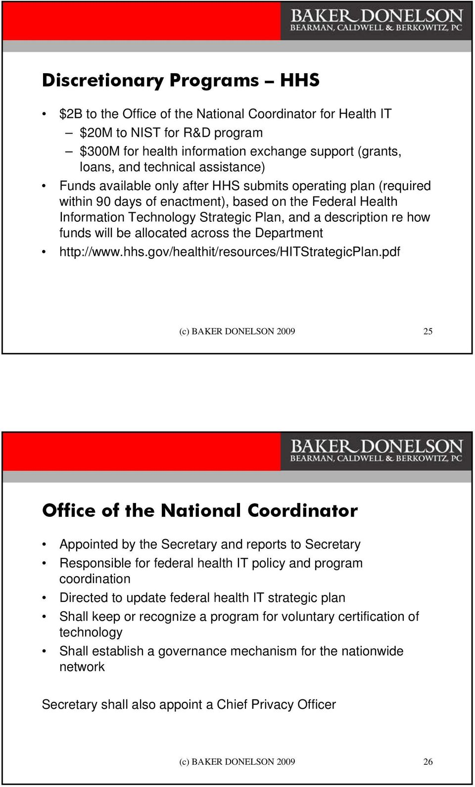 funds will be allocated across the Department http://www.hhs.gov/healthit/resources/hitstrategicplan.