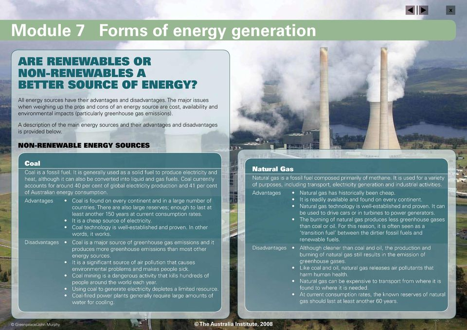 A description of the main energy sources and their advantages and disadvantages is provided below. NON-RENEWABLE ENERGY SOURCES Coal Coal is a fossil fuel.