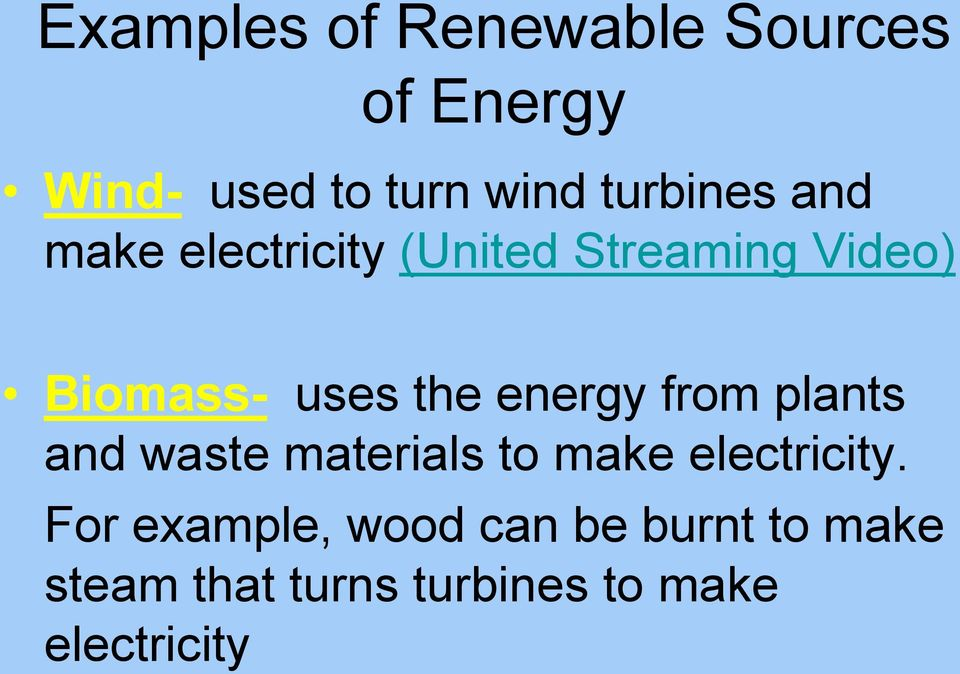 the energy from plants and waste materials to make electricity.