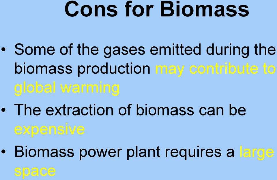 global warming The extraction of biomass can be