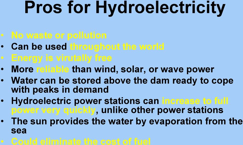 with peaks in demand Hydroelectric power stations can increase to full power very quickly, unlike