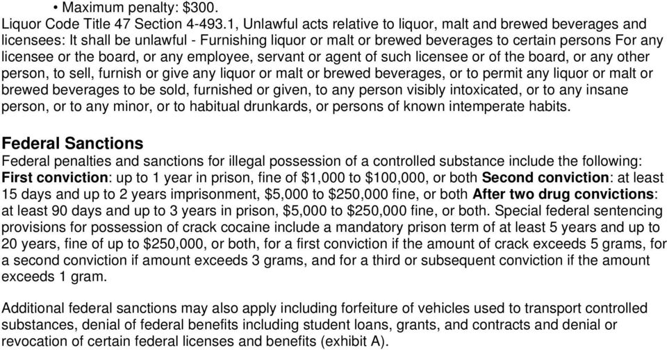 any employee, servant or agent of such licensee or of the board, or any other person, to sell, furnish or give any liquor or malt or brewed beverages, or to permit any liquor or malt or brewed