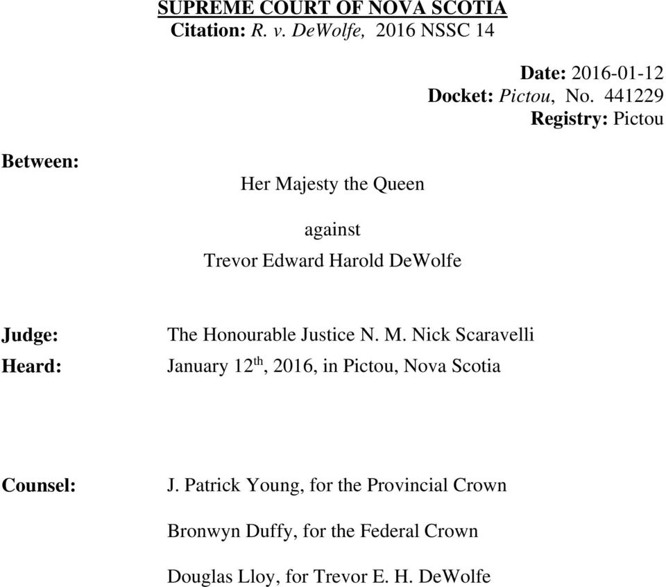 The Honourable Justice N. M. Nick Scaravelli January 12 th, 2016, in Pictou, Nova Scotia Counsel: J.