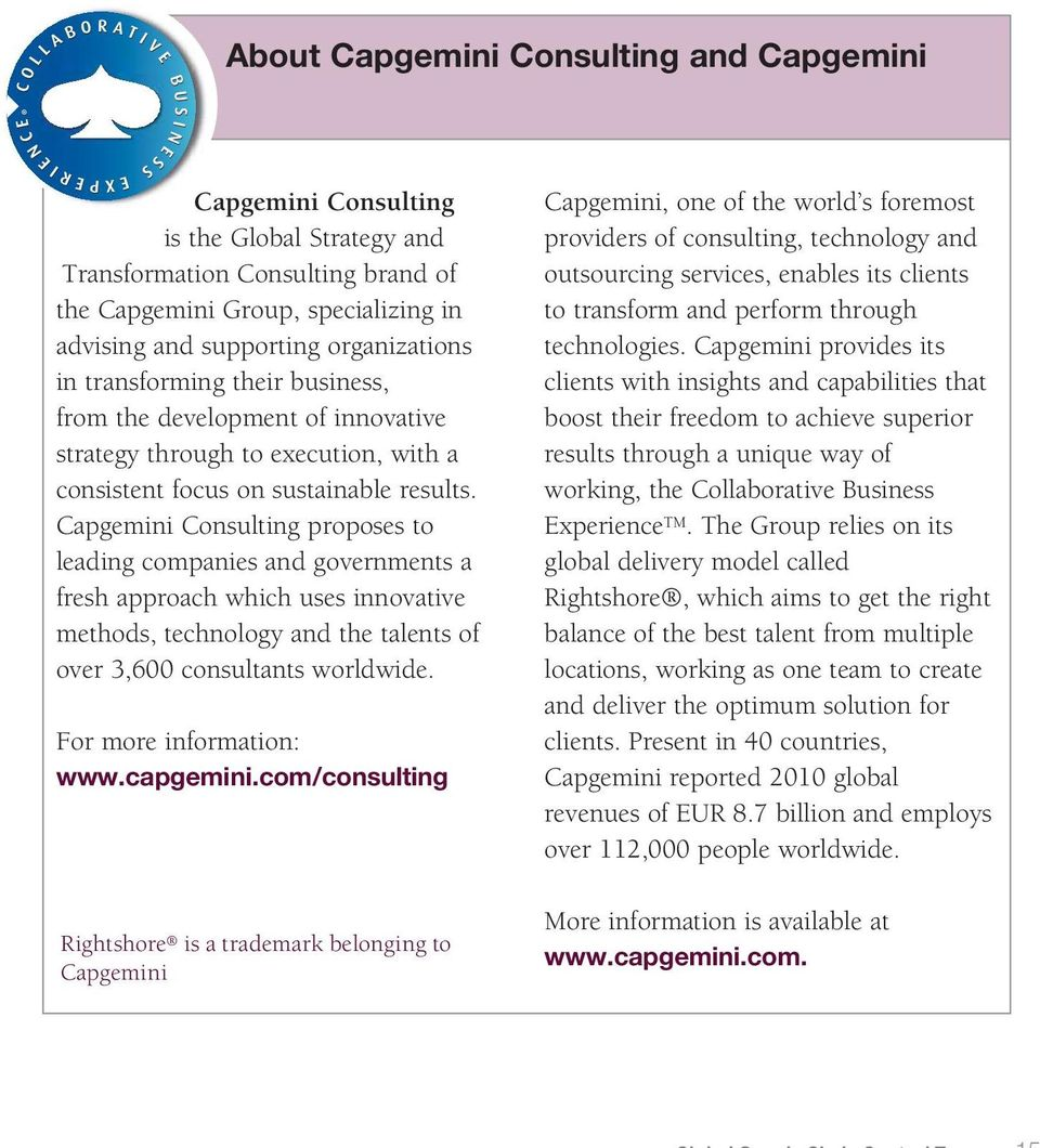 Capgemini Consulting proposes to leading companies and governments a fresh approach which uses innovative methods, technology and the talents of over 3,600 consultants worldwide.