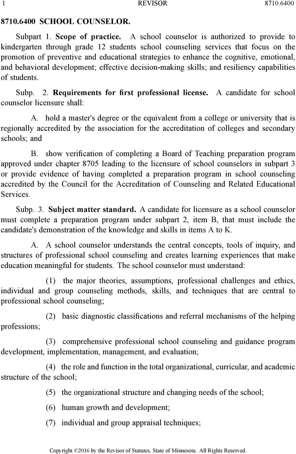 cognitive, emotional, and behavioral development; effective decision-making skills; and resiliency capabilities of students. Subp. 2. Requirements for first professional license.