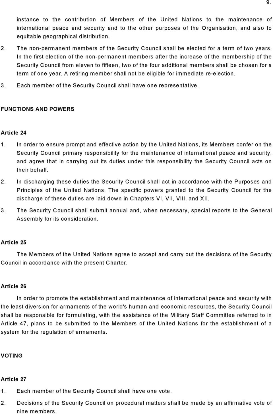 In the first election of the non-permanent members after the increase of the membership of the Security Council from eleven to fifteen, two of the four additional members shall be chosen for a term