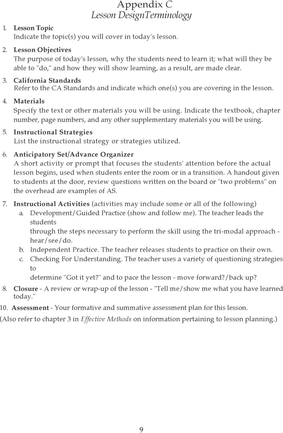 California Standards Refer to the CA Standards and indicate which one(s) you are covering in the lesson. 4. Materials Specify the text or other materials you will be using.