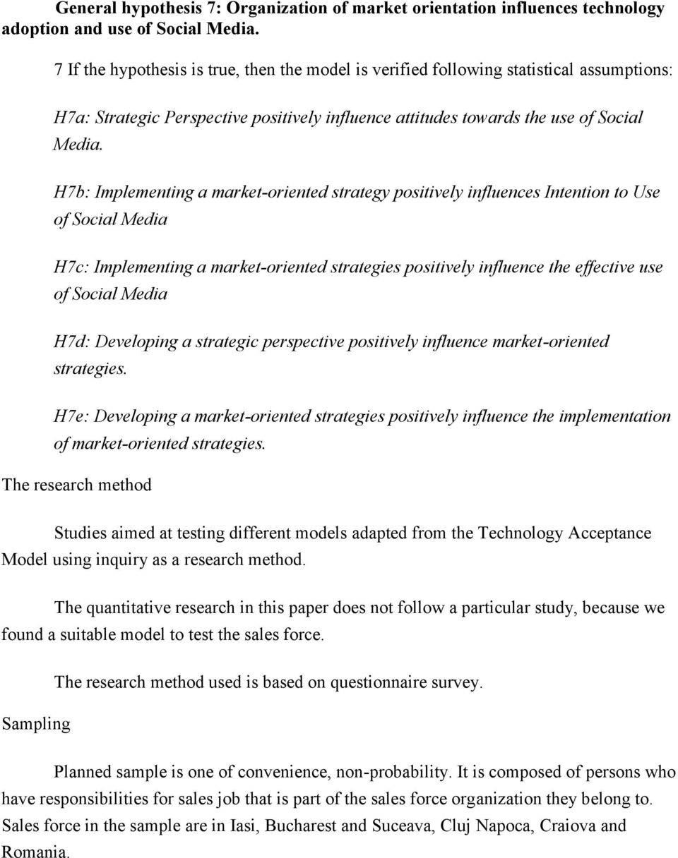 H7b: Implementing a market-oriented strategy positively influences Intention to Use of Social Media H7c: Implementing a market-oriented strategies positively influence the effective use of Social
