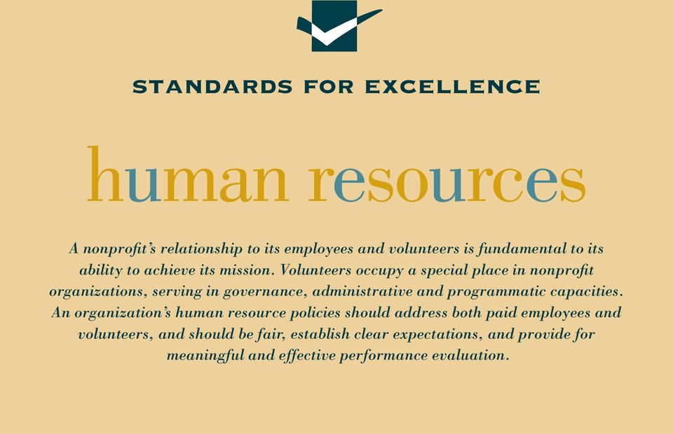 Volunteers occupy a special place in nonprofit organizations, serving in governance, administrative and programmatic