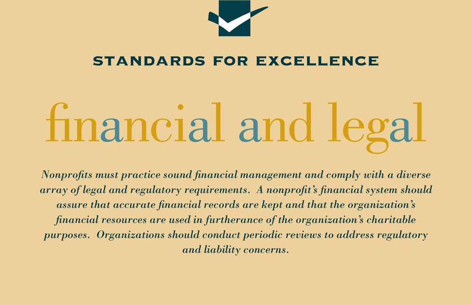 A nonprofit s financial system should assure that accurate financial records are kept and that the organization s