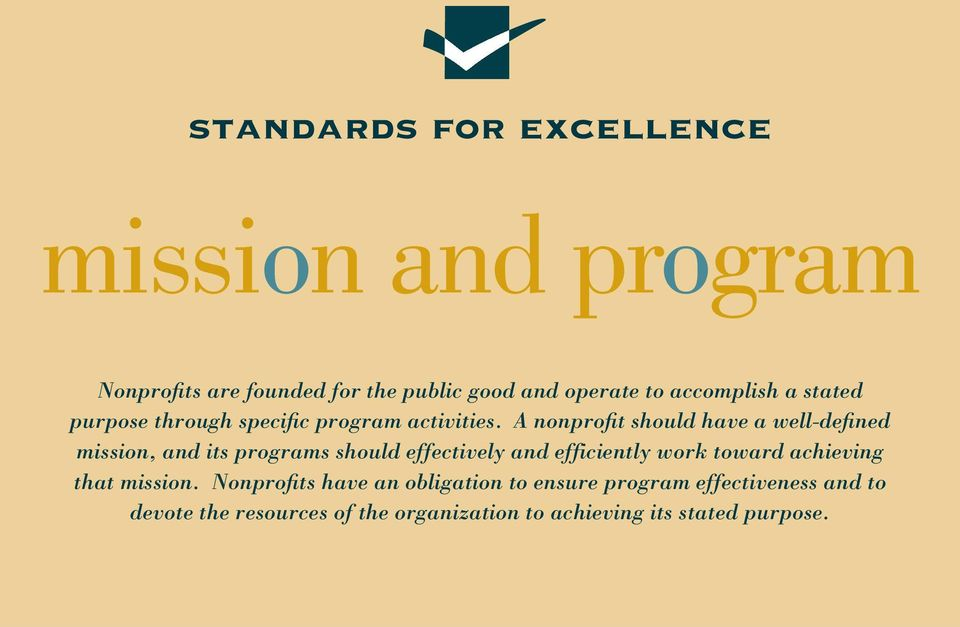 A nonprofit should have a well-defined mission, and its programs should effectively and efficiently work toward