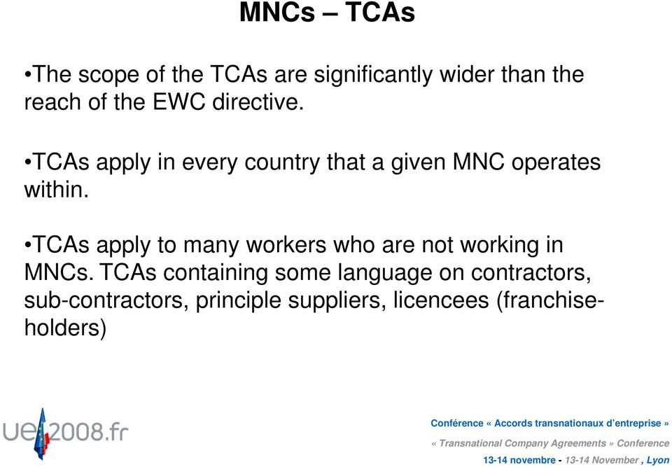 TCAs apply to many workers who are not working in MNCs.