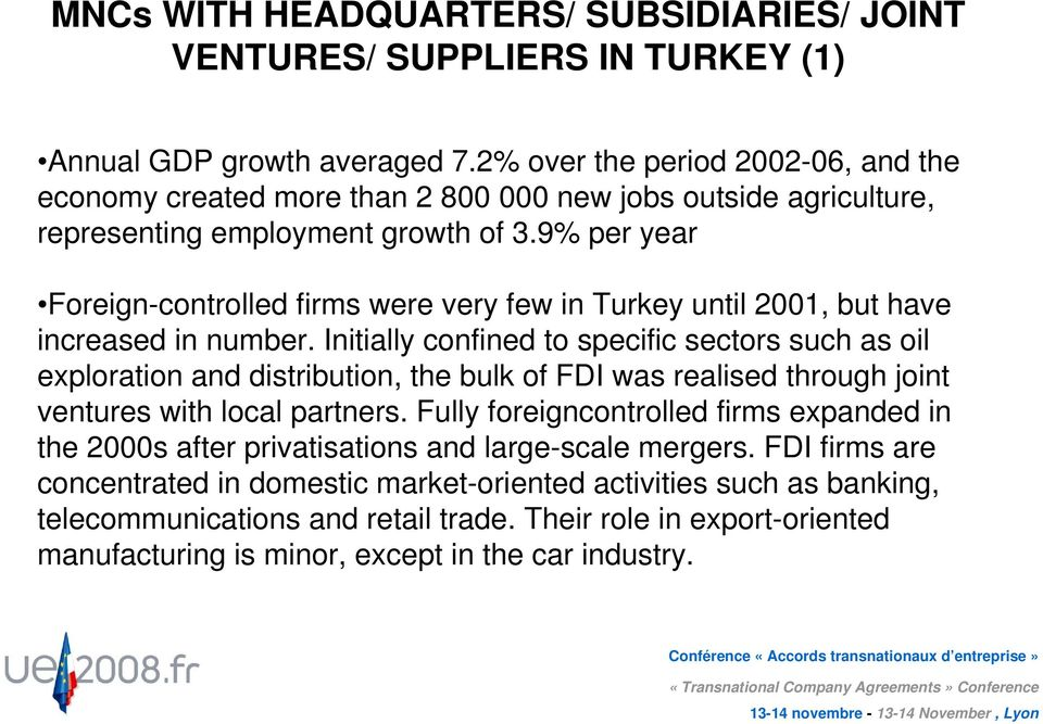 9% per year Foreign-controlled firms were very few in Turkey until 2001, but have increased in number.