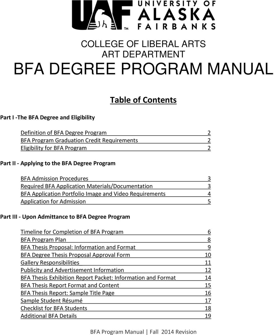 Requirements 4 Application for Admission 5 Part III Upon Admittance to BFA Degree Program Timeline for Completion of BFA Program 6 BFA Program Plan 8 BFA Thesis Proposal: Information and Format 9 BFA