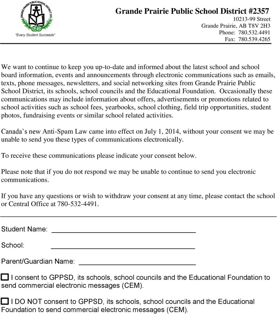 phone messages, newsletters, and social networking sites from Grande Prairie Public School District, its schools, school councils and the Educational Foundation.