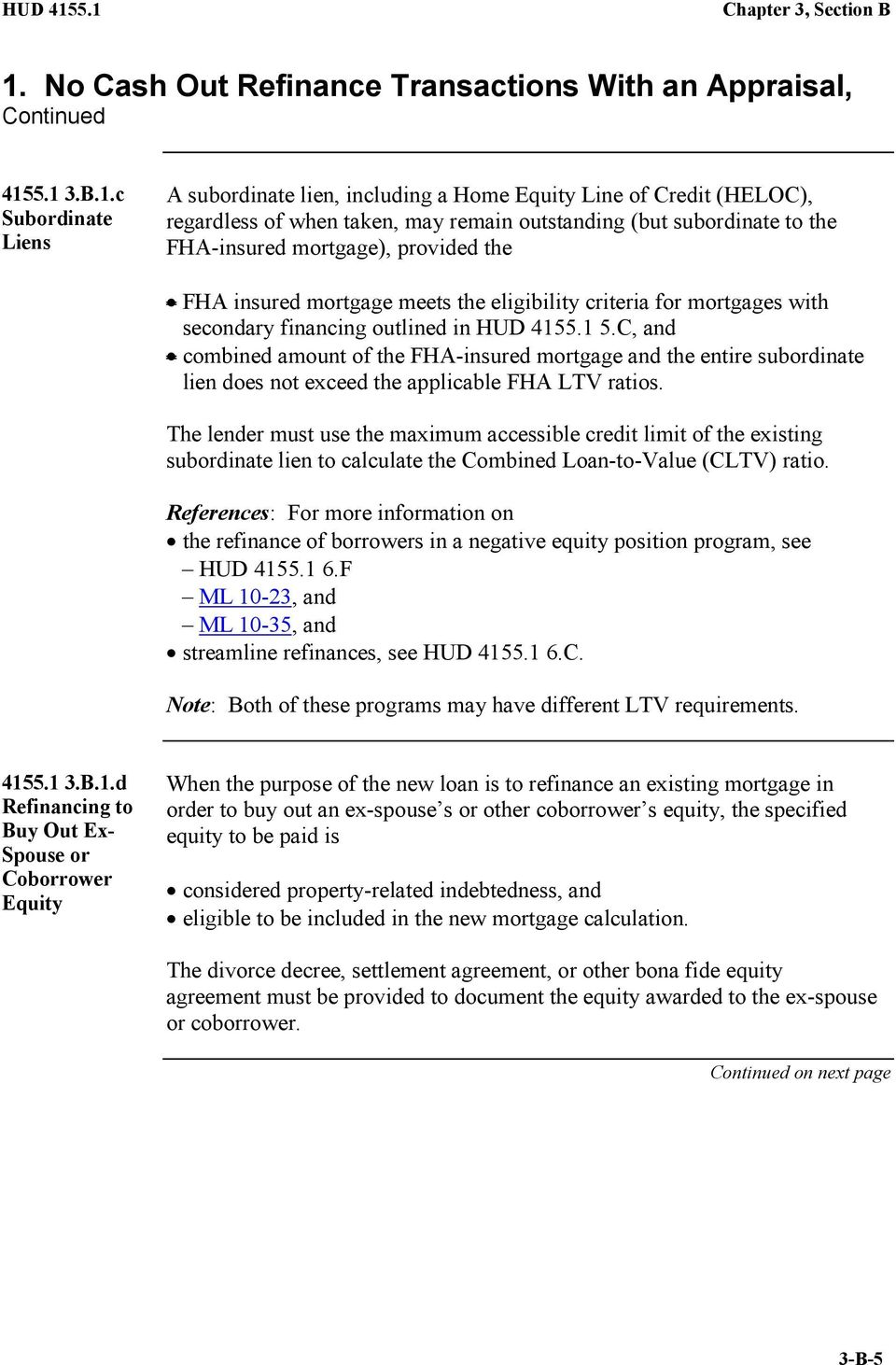 C, and combined amount of the FHA-insured mortgage and the entire subordinate lien does not exceed the applicable FHA LTV ratios.