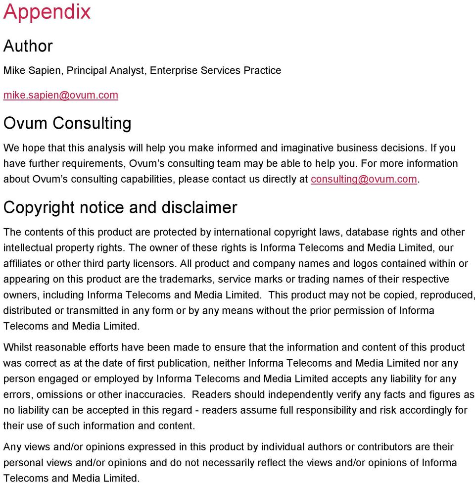 For more information about Ovum s consulting capabilities, please contact us directly at consulting@ovum.com.